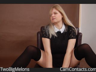 Webcam model TwoBigMelons from CamContacts