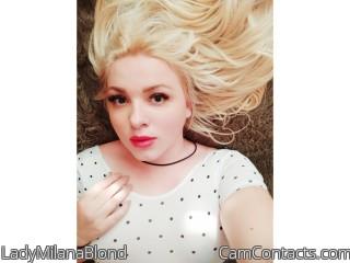Webcam model LadyMilanaBlond from CamContacts